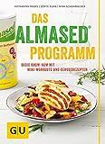 Das Almased-Programm: Basic Know-how, 4-Phasen-Plan, Mini-Workout, Genussrezepte (GU Einzeltitel Gesunde Ernährung)