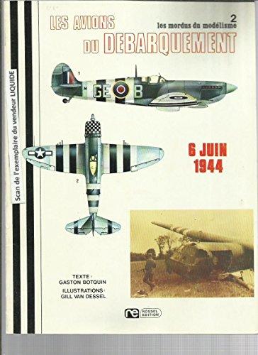 Les mordus du modélisme 2: Les avions du debarquement, 6 juin 1944