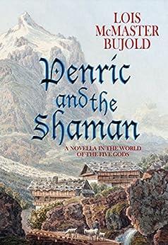 Penric and the Shaman: Penric & Desdemona Book 2 (English Edition)