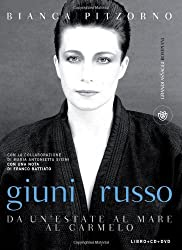 Giuni Russo. Da un'estate al mare al Carmelo. Con CD Audio. Con DVD