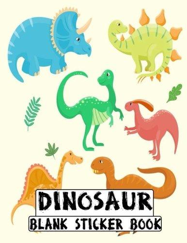 Dinosaur Blank Sticker Book: Blank Sticker Book Dinosaur Theme 8.5 x 11, 100 Pages: Volume 13 por Alia Leone