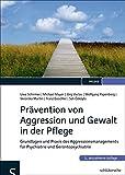 Prävention von Aggression und Gewalt in der Pflege