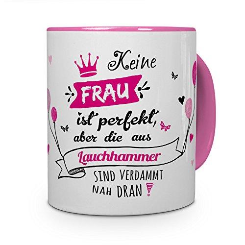 printplanet Tasse mit Stadt/Ort Lauchhammer - MotivKeine Frau ist Perfekt, aber. -Städtetasse, Kaffeebecher, Mug, Becher, Kaffeetasse - Farbe Rosa