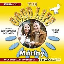 The Good Life: Volume Three: Mutiny: Mutiny No. 3