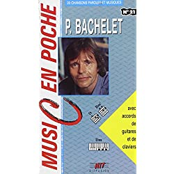 P. Bachelet : 20 chansons avec accords de guitares et de claviers (Music en poche)