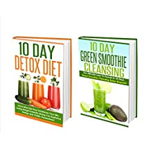 Detox: Detox And 10 Day Detox Diet Amazing! 2 in 1 10 Day Detox Diet and 10 Day Green Smoothie Cleansing Box Set (detox, detox cleanse, sugar detox, detox diet plan) (English Edition)