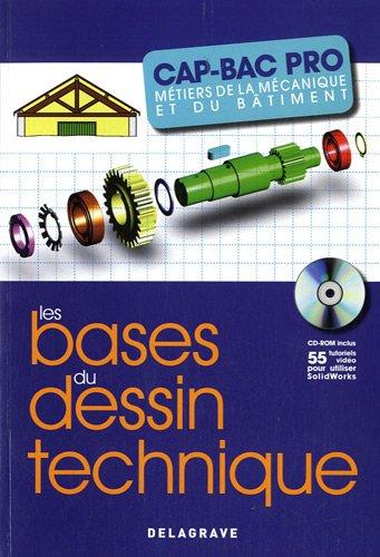 Les bases du dessin technique CAP-BAC Pro métiers de la mécanique et du bâtiment (1Cédérom)