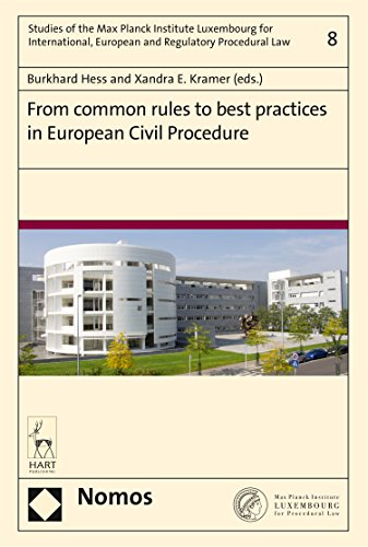 From common rules to best practices in European Civil Procedure (Studies of the Max Planck Institute Luxembourg for International, European and Regulatory Procedural Law Book 8) (English Edition)