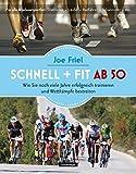 Image of Schnell und fit ab 50: Wie Sie noch viele Jahre erfolgreich trainieren und Wettkämpfe bestreiten