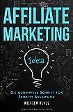 Affiliate Marketing: Die ultimative Schritt für Schritt Anleitung - Online