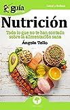 GuíaBurros Nutrición: Todo lo que no te han contado sobre la alimentación sana