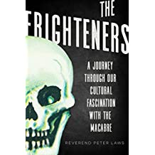 The Frighteners: A Journey Through our Cultural Fascination with the Macabre