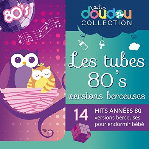 Berceuses années 80 - Les tube...