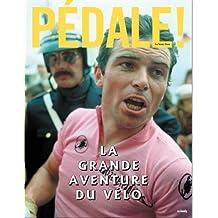 Pédale ! : La grande aventure du vélo