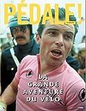 Pédale ! La grande aventure du vélo