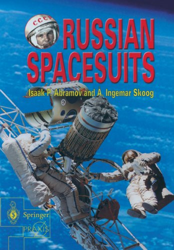 Preisvergleich Produktbild Russian Spacesuits: The Soviet / Russian Space Suit History (Springer Praxis Books)