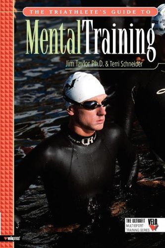 The Triathlete's Guide to Mental Training (Ultrafit Multisport Training) by Ph.D. Jim Taylor (2005-08-31)