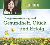 Programmierung auf Gesundheit, Glück und Erfolg