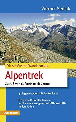 Alpentrek: Zu Fuß von Kufstein nach Verona (Die schönsten Wanderungen) (Fuß-paket)