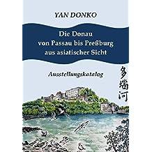 Die Donau von Passau bis Preßburg aus asiatischer Sicht: Ausstellungskatalog