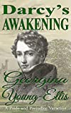 Darcy's Awakening: A Pride and Prejudice Variation