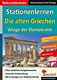 Stationenlernen Die alten Griechen: Wiege der Demokratie - Autorenteam Kohl-Verlag