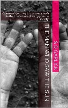 The Man Who Saw The Sun (English Edition) di [Garlick, Simon]