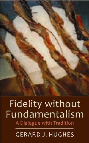 fidelity-without-fundamentalism-a-dialogue-with-tradition