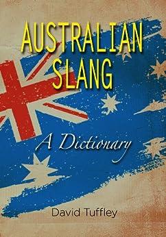 Australian Slang: A Dictionary by [Tuffley, David]