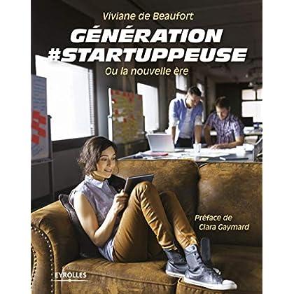 Génération #startuppeuse: Ou la nouvelle ère