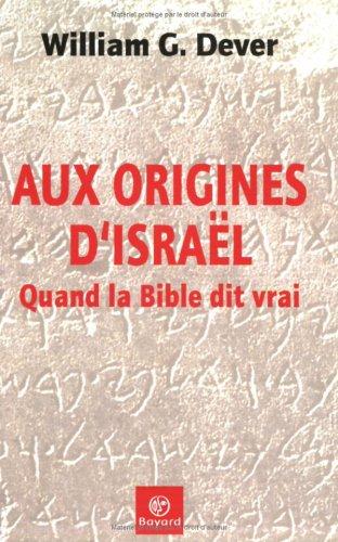 Aux origines d'Israël : Quand la Bible dit vrai