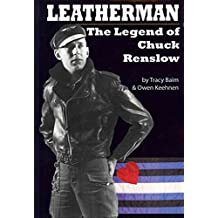 [Leatherman: The Legend of Chuck Renslow] (By: Tracy Baim) [published: May, 2011]