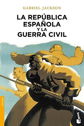 La República española y la guerra civil (Divulgación) por Gabriel Jackson