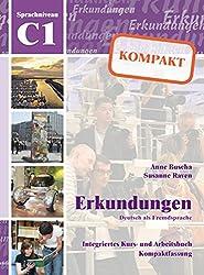 Erkundungen: Erkundungen Kompakt C1 - Kurs-und Arbeitsbuch