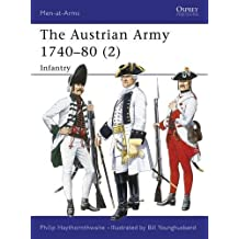 The Austrian Army 1740-80 (2): Infantry (Men-at-Arms, Band 276)