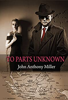 To Parts Unknown by [Miller, John Anthony]