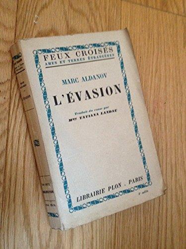 Marc Aldanov. L'Evasion. Traduit du russe par Mme Tatiana Landau par  MARC ALDANOV (Broché)