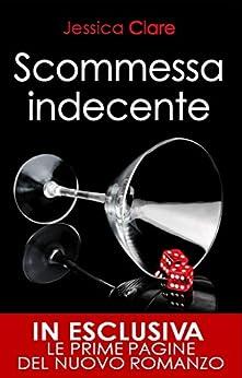 Scommessa indecente (The Billionaire Boys Club Series Vol. 1) di [Clare, Jessica]