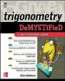 Trigonometry Demystified: A Self-teaching Guide - Stan Gibilisco