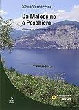 Da Malcesine a Peschiera. 40 itinerari attraverso il Garda veronese
