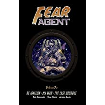 Fear Agent Library Edition Volume 1: Re-Ignition, My War, The Last Goodbye