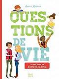 Questions de vie : Le livre de la vie chrétienne des jeunes