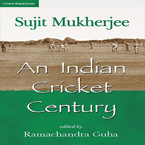 An Indian Cricket Century (English Edition) por Sujit Mukerjee
