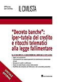 Scarica Libro Decreto banche Iper tutela del credito e ritocchi telematici alla legge fallimentare (PDF,EPUB,MOBI) Online Italiano Gratis