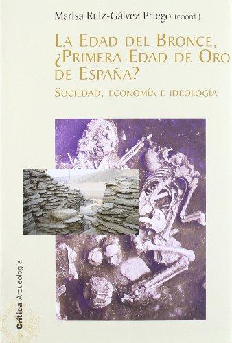 Edad Del Bronce ¿Primera Edad De Oro De España? (Sociedad, Economia Eideologia)
