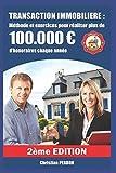 Transaction immobilière : méthode et exercices pour réaliser plus de 100.000 euros d'honoraires chaque année...