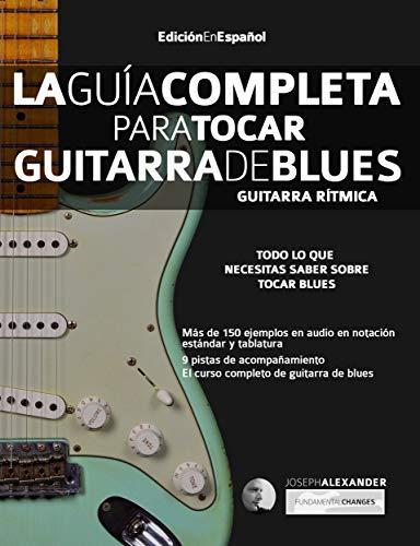 La Guía Completa para Tocar Guitarra de Blues - Guitarra Rítmica: Edición En Español de
