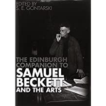 The Edinburgh Companion to Samuel Beckett and the Arts (Edinburgh Companions to Literature Eup)
