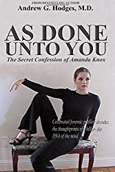 As Done Unto You: The Secret Confession of Amanda Knox