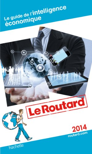Guide du Routard De L'intelligence économique par Collectif